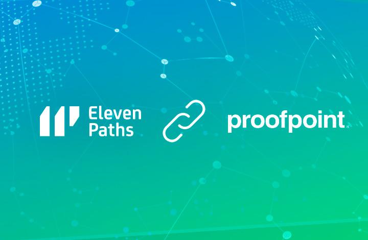 ElevenPaths y Proofpoint firman un acuerdo para complementar la oferta de protección e-mail de Telefónica